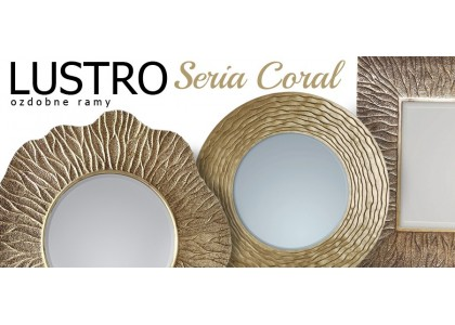 Lustro Seria Coral - ozdobne ramy